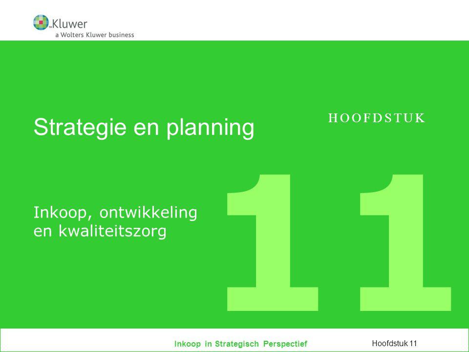 Inkoop in Strategisch Perspectief Strategie en planning Inkoop, ontwikkeling en kwaliteitszorg Hoofdstuk 11 HOOFDSTUK 11