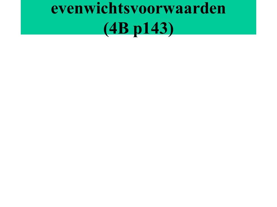evenwichtsvoorwaarden (4B p143)