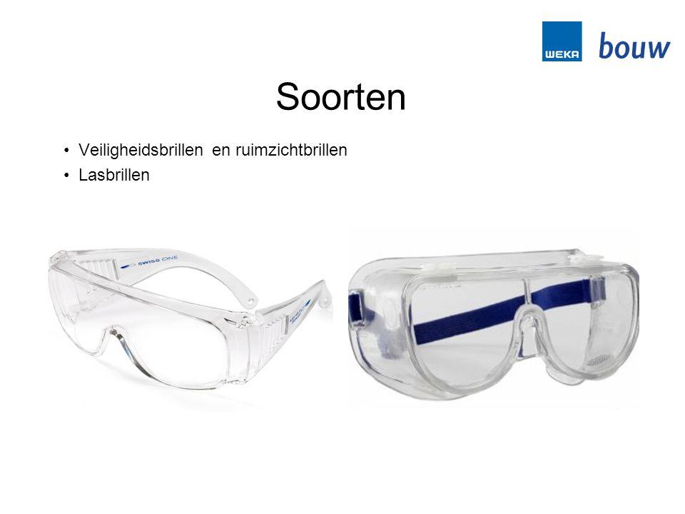 • Veiligheidsbrillen en ruimzichtbrillen • Lasbrillen Soorten