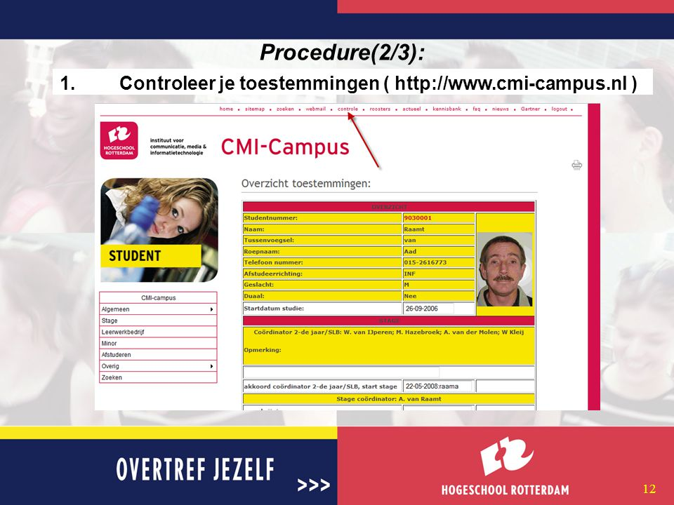 11 Procedure(1/3): 1. Controleer je toestemmingen 2.