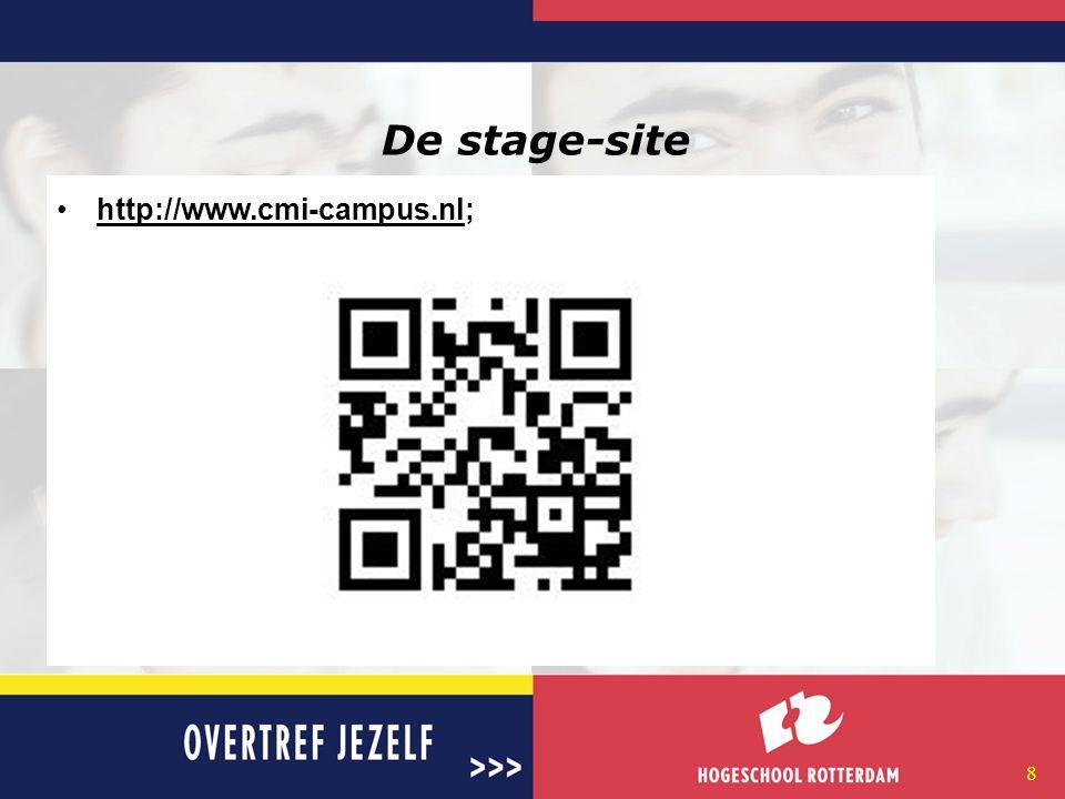 7 Communicatie  Via e-mail adres Hogeschool Rotterdam  Via http://www.cmi-campus.nl  In persoonlijke gesprekken met stagecoördinator;  afspraken p