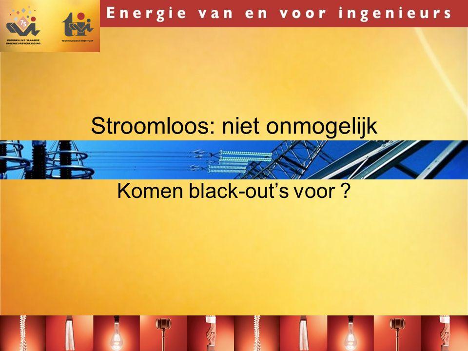 Stroomloos: niet onmogelijk Komen black-out's voor ?