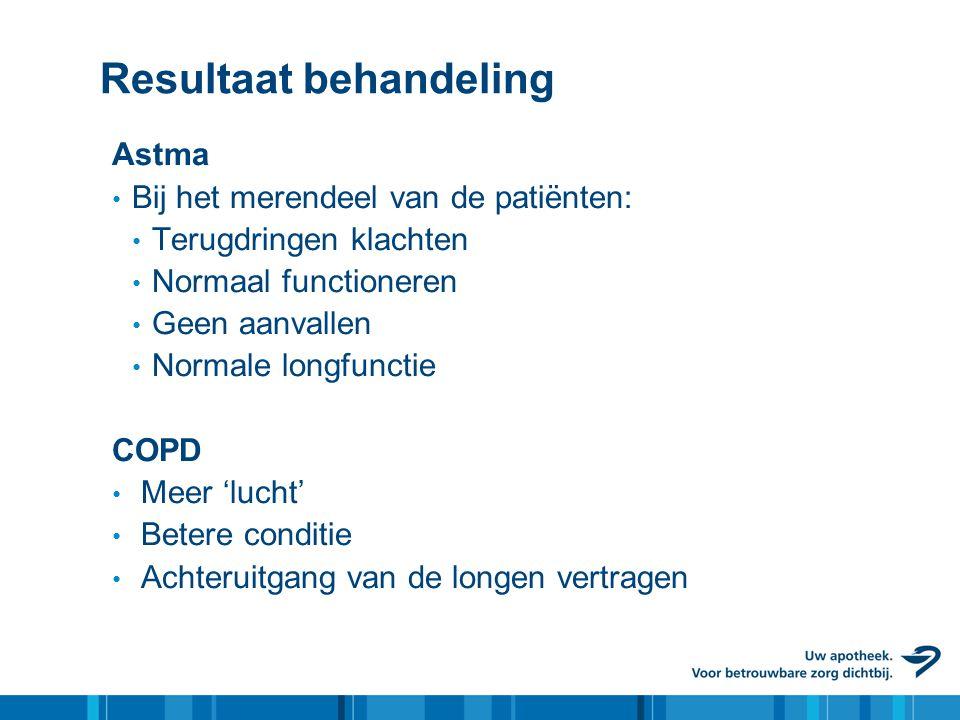 Resultaat behandeling Astma • Bij het merendeel van de patiënten: • Terugdringen klachten • Normaal functioneren • Geen aanvallen • Normale longfuncti