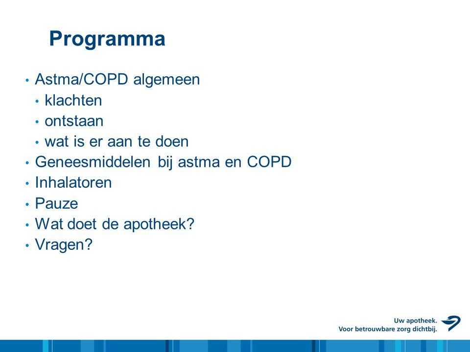 Programma • Astma/COPD algemeen • klachten • ontstaan • wat is er aan te doen • Geneesmiddelen bij astma en COPD • Inhalatoren • Pauze • Wat doet de a