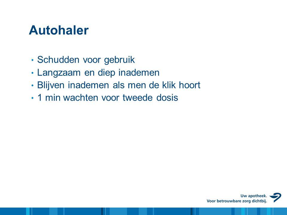 Autohaler • Schudden voor gebruik • Langzaam en diep inademen • Blijven inademen als men de klik hoort • 1 min wachten voor tweede dosis
