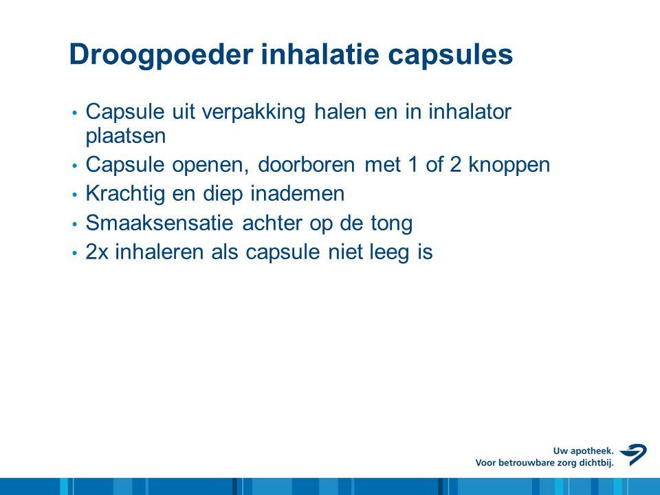 Droogpoeder inhalatie capsules • Capsule uit verpakking halen en in inhalator plaatsen • Capsule openen, doorboren met 1 of 2 knoppen • Krachtig en di
