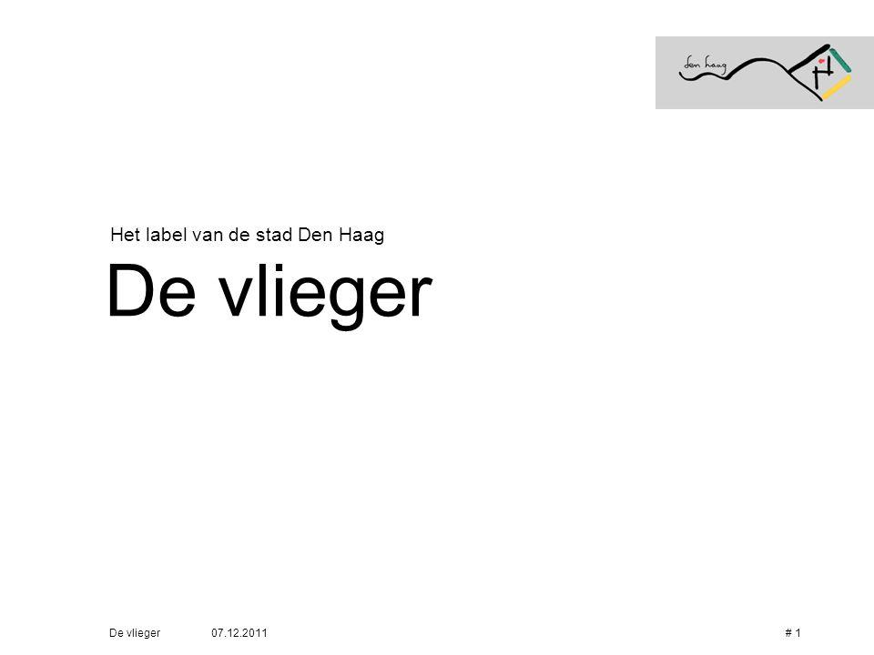 07.12.2011De vlieger# 1 Het label van de stad Den Haag De vlieger