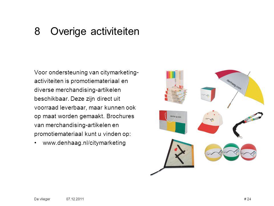 07.12.2011De vlieger# 24 8Overige activiteiten Voor ondersteuning van citymarketing- activiteiten is promotiemateriaal en diverse merchandising-artike