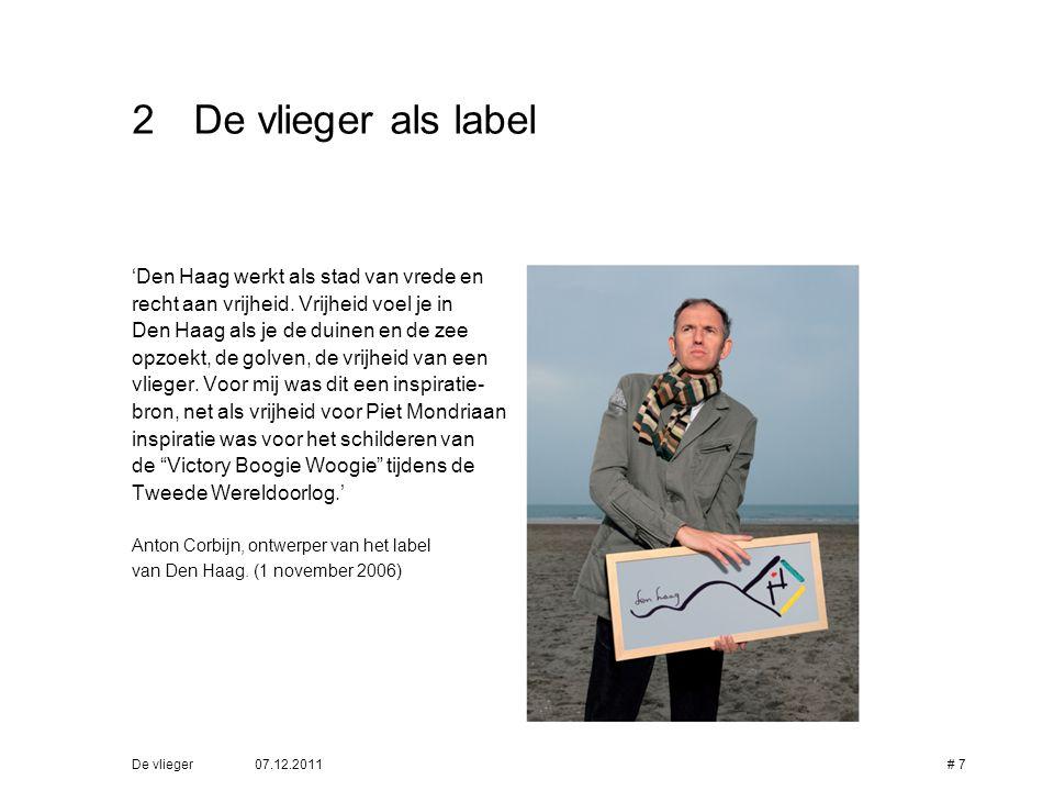 07.12.2011De vlieger# 8 2De vlieger als label 'Bij het maken van de vlieger heb ik geprobeerd om de typisch Haagse elementen waar we trots op zijn terug te laten komen.