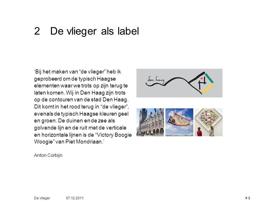 """07.12.2011De vlieger# 8 2De vlieger als label 'Bij het maken van """"de vlieger"""" heb ik geprobeerd om de typisch Haagse elementen waar we trots op zijn t"""