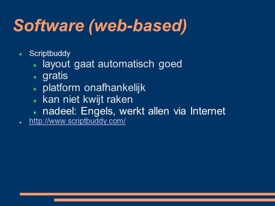Software (web-based) Scriptbuddy layout gaat automatisch goed gratis platform onafhankelijk kan niet kwijt raken nadeel: Engels, werkt allen via Inte