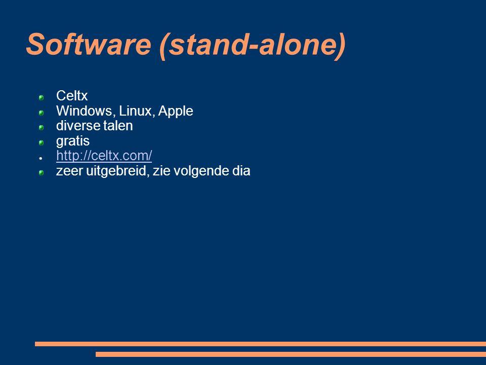 Celtx Windows, Linux, Apple diverse talen gratis  http://celtx.com/ http://celtx.com/ zeer uitgebreid, zie volgende dia Software (stand-alone)