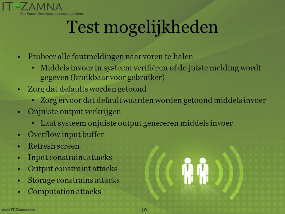 Test mogelijkheden •Probeer alle foutmeldingen naar voren te halen • Middels invoer in systeem verifiëren of de juiste melding wordt gegeven (bruikbaa