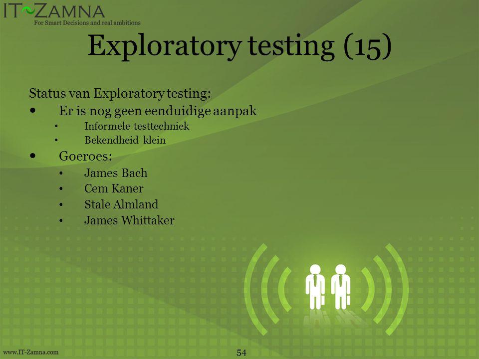 Exploratory testing (15) Status van Exploratory testing:  Er is nog geen eenduidige aanpak • Informele testtechniek • Bekendheid klein  Goeroes: • J