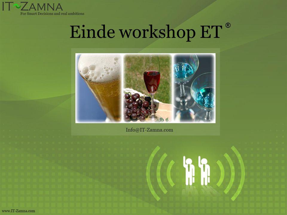 Einde workshop ET ®