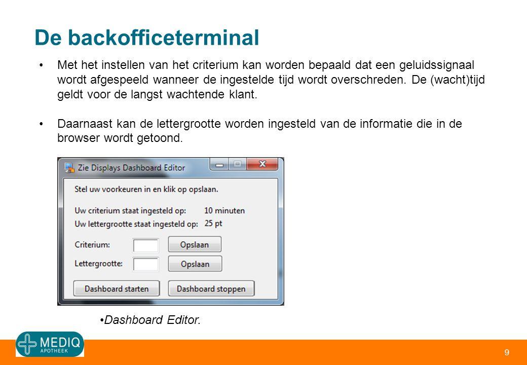 De backofficeterminal 9 •Met het instellen van het criterium kan worden bepaald dat een geluidssignaal wordt afgespeeld wanneer de ingestelde tijd wor