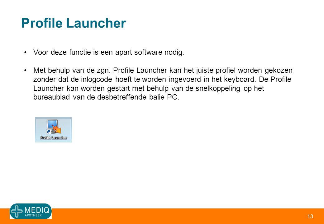 Profile Launcher 13 •Voor deze functie is een apart software nodig. •Met behulp van de zgn. Profile Launcher kan het juiste profiel worden gekozen zon