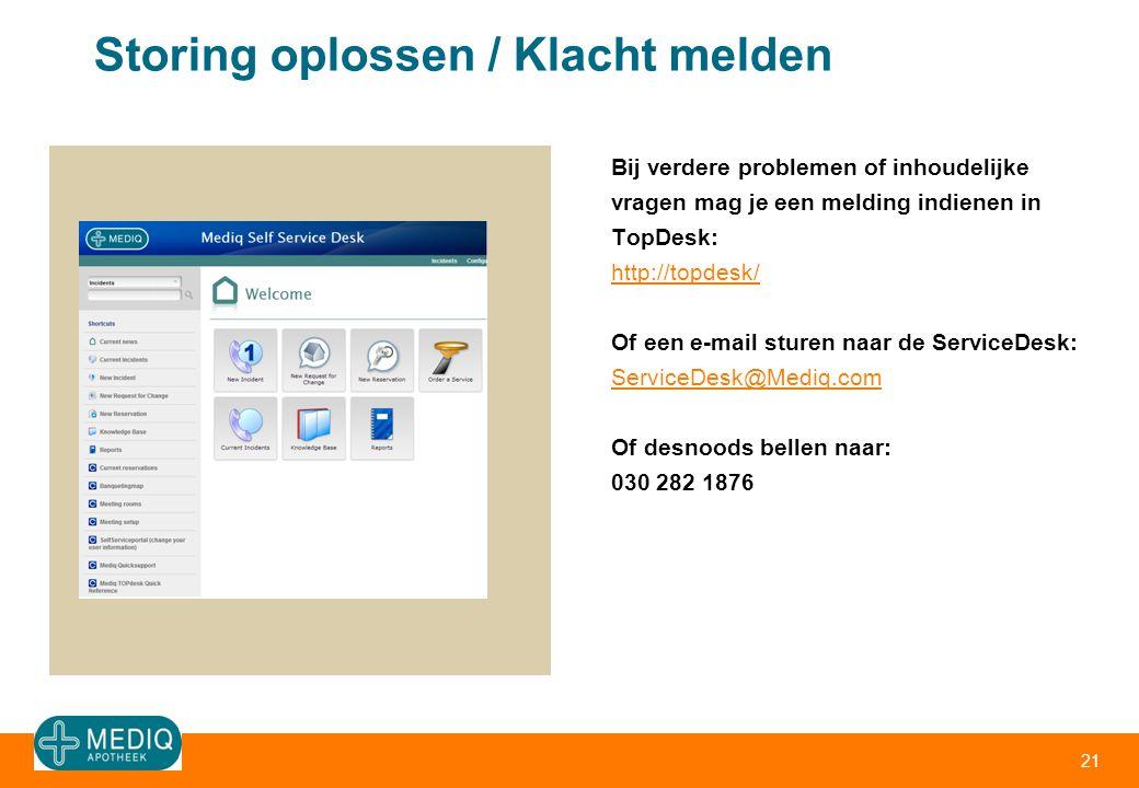 Storing oplossen / Klacht melden Bij verdere problemen of inhoudelijke vragen mag je een melding indienen in TopDesk: http://topdesk/ http://topdesk/