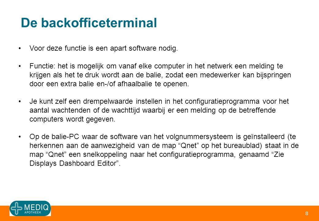 De backofficeterminal 8 •Voor deze functie is een apart software nodig. •Functie: het is mogelijk om vanaf elke computer in het netwerk een melding te