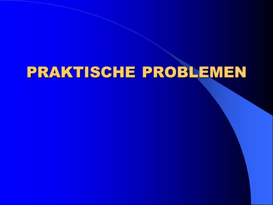 PRAKTISCHE PROBLEMEN