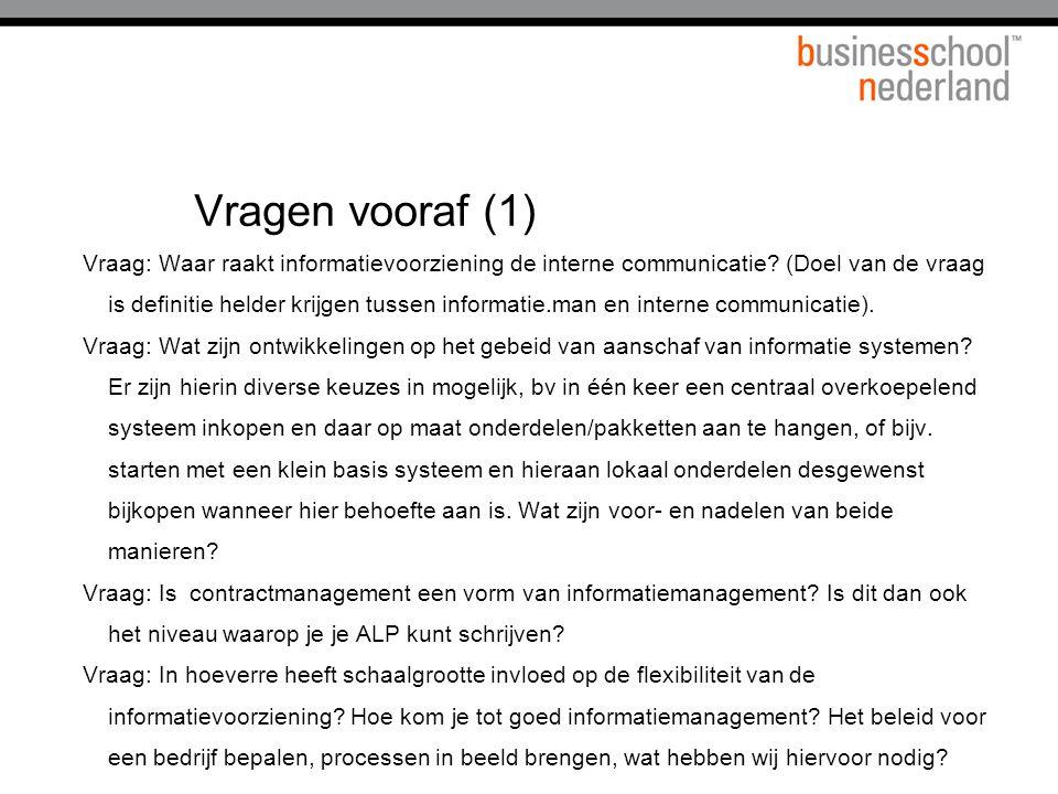 Vragen vooraf (2) wat is het verschil tussen ICT/ informatiemanagement en informatievoorziening .