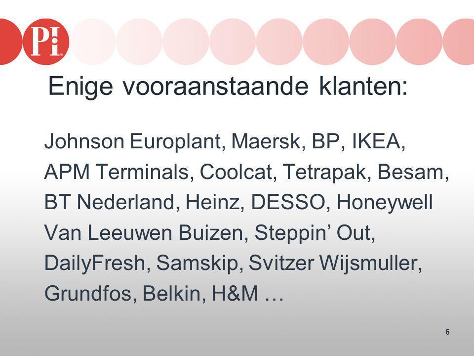 6 Enige vooraanstaande klanten: Johnson Europlant, Maersk, BP, IKEA, APM Terminals, Coolcat, Tetrapak, Besam, BT Nederland, Heinz, DESSO, Honeywell Va
