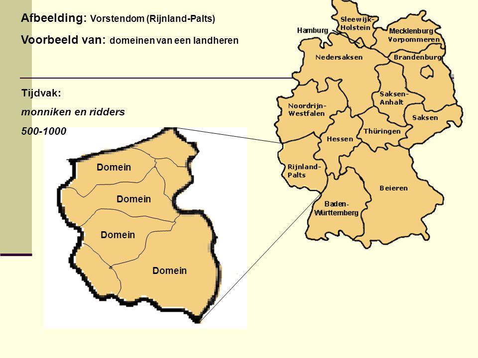 Domein Afbeelding: Vorstendom (Rijnland-Palts) Voorbeeld van: domeinen van een landheren Tijdvak: monniken en ridders 500-1000