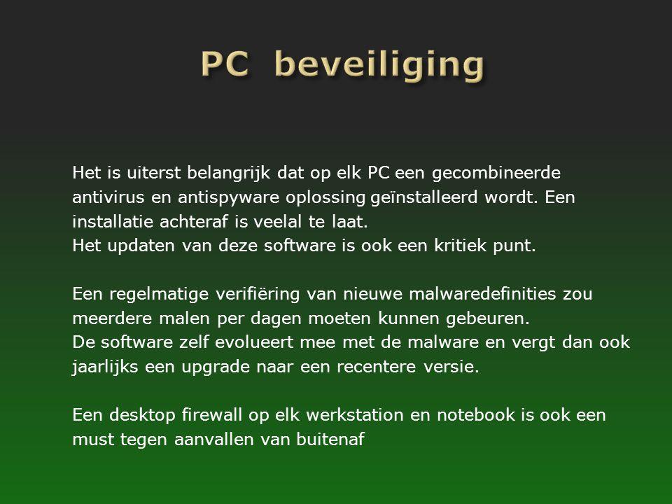 Het is uiterst belangrijk dat op elk PC een gecombineerde antivirus en antispyware oplossing geïnstalleerd wordt. Een installatie achteraf is veelal t