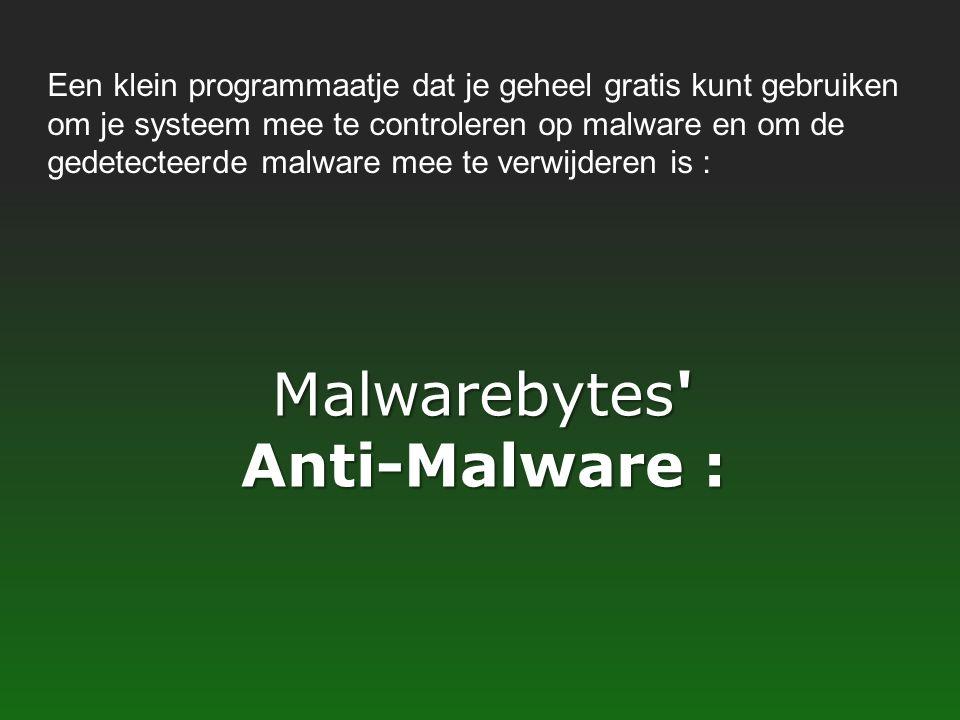Malwarebytes' Anti-Malware : Een klein programmaatje dat je geheel gratis kunt gebruiken om je systeem mee te controleren op malware en om de gedetect