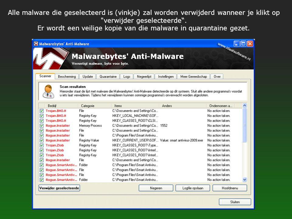 Alle malware die geselecteerd is (vinkje) zal worden verwijderd wanneer je klikt op