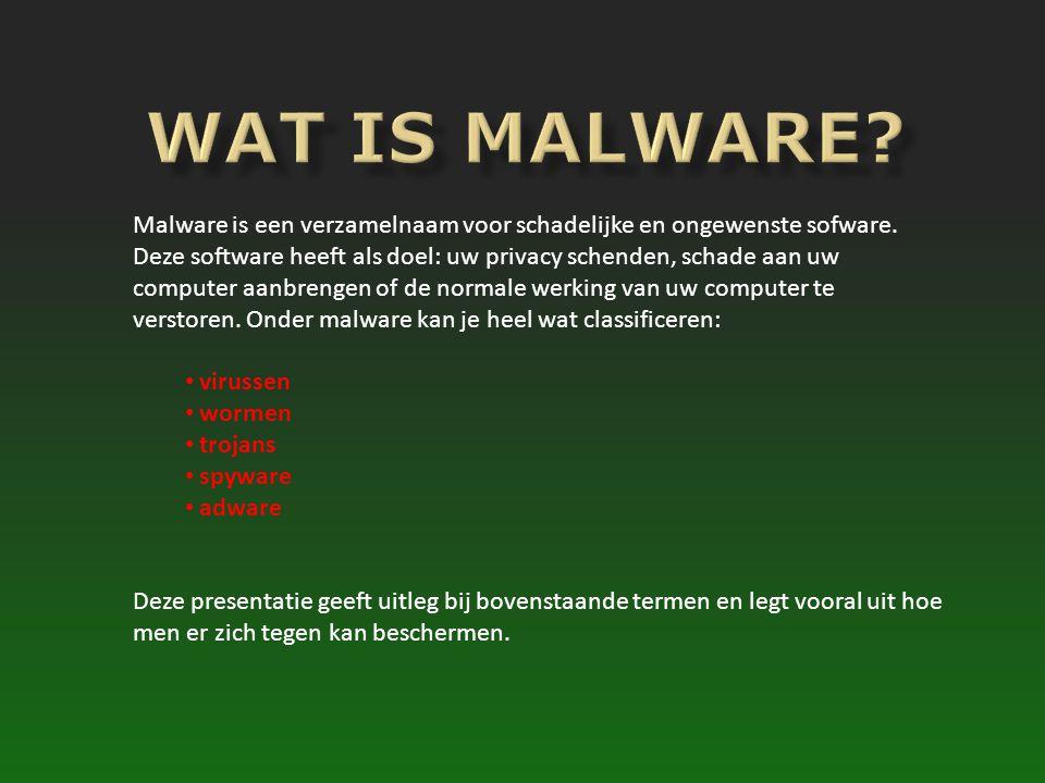 Malware is een verzamelnaam voor schadelijke en ongewenste sofware. Deze software heeft als doel: uw privacy schenden, schade aan uw computer aanbreng