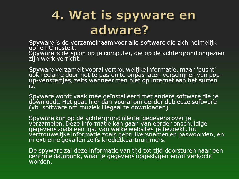 Spyware is de verzamelnaam voor alle software die zich heimelijk op je PC nestelt. Spyware is de spion op je computer, die op de achtergrond ongezien