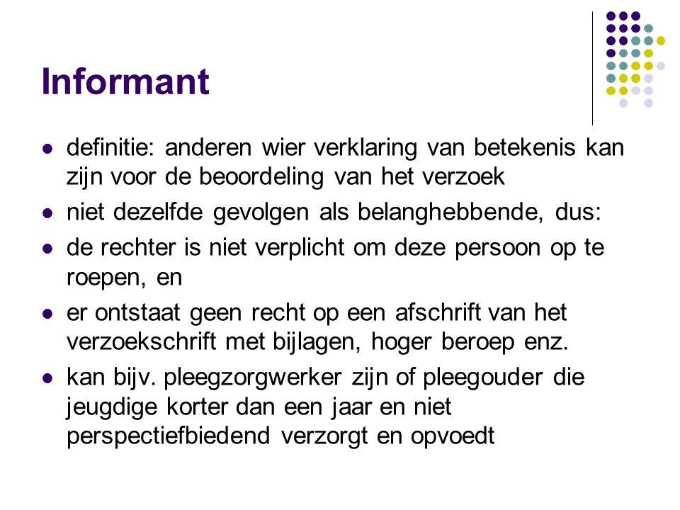 Informant  definitie: anderen wier verklaring van betekenis kan zijn voor de beoordeling van het verzoek  niet dezelfde gevolgen als belanghebbende,