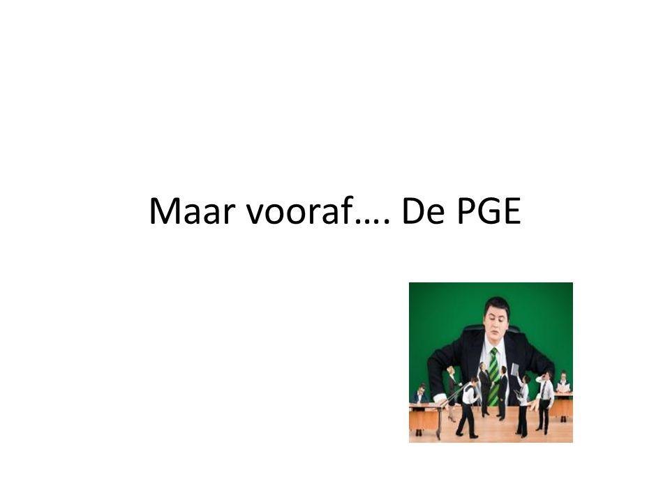 Maar vooraf…. De PGE