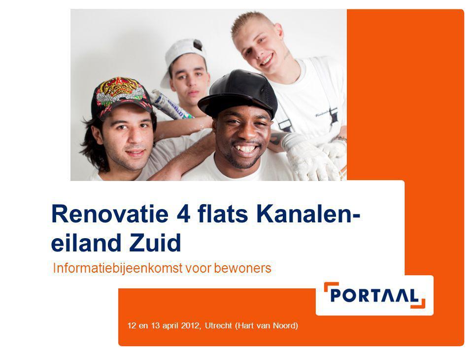 12 en 13 april 2012, Utrecht (Hart van Noord) Renovatie 4 flats Kanalen- eiland Zuid Informatiebijeenkomst voor bewoners