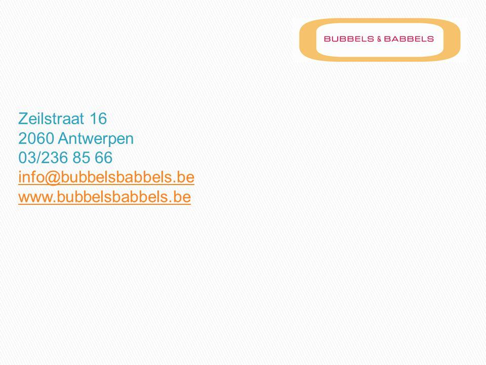 Zeilstraat 16 2060 Antwerpen 03/236 85 66 info@bubbelsbabbels.be www.bubbelsbabbels.be