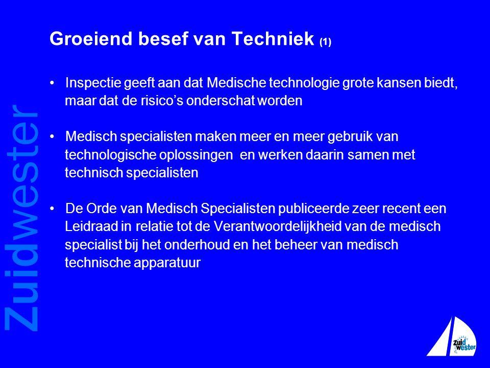Zuidwester Groeiend besef van Techniek (1) • Inspectie geeft aan dat Medische technologie grote kansen biedt, maar dat de risico's onderschat worden •