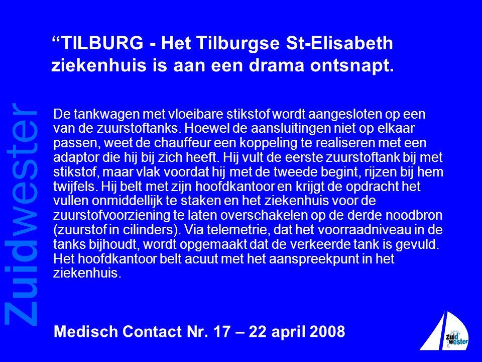 """Zuidwester """"TILBURG - Het Tilburgse St-Elisabeth ziekenhuis is aan een drama ontsnapt. De tankwagen met vloeibare stikstof wordt aangesloten op een va"""