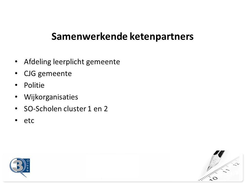 Samenwerkende ketenpartners • Afdeling leerplicht gemeente • CJG gemeente • Politie • Wijkorganisaties • SO-Scholen cluster 1 en 2 • etc