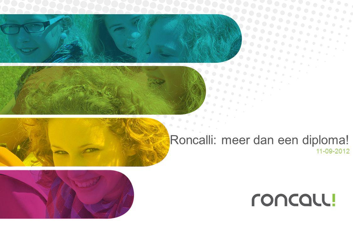 Roncalli: meer dan een diploma! 11-09-2012