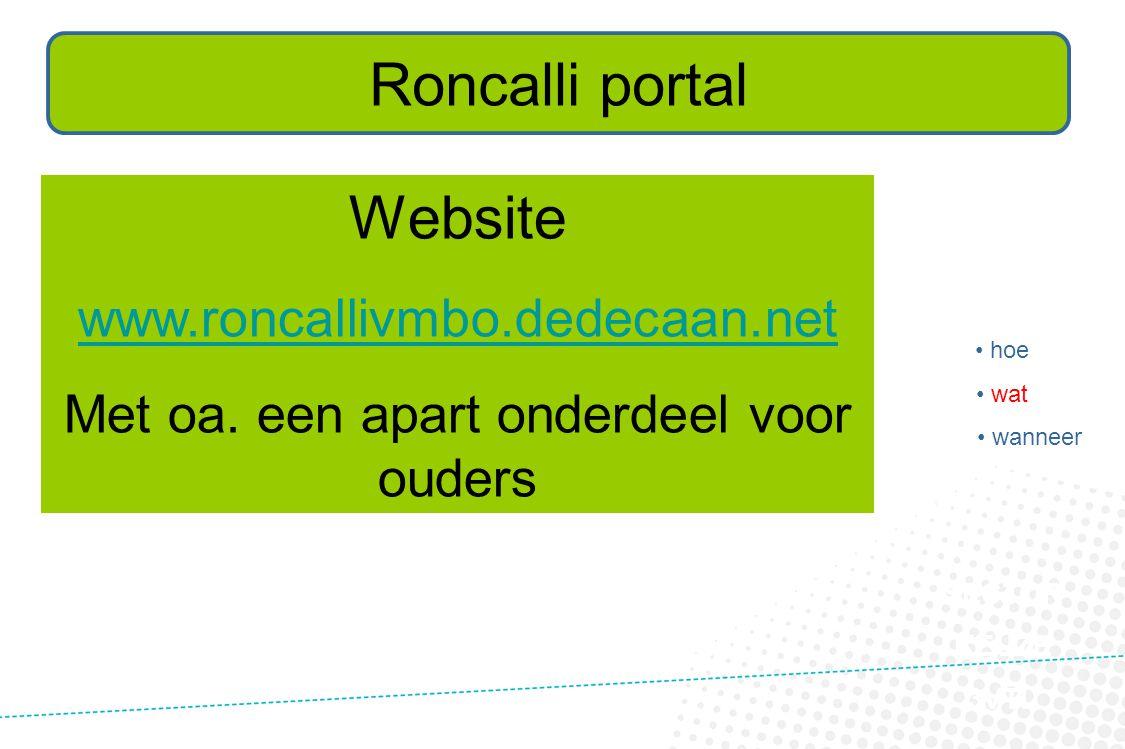 SECTOR KEUZE 3VTL Roncalli portal • hoe • wat • wanneer Website www.roncallivmbo.dedecaan.net Met oa. een apart onderdeel voor ouders