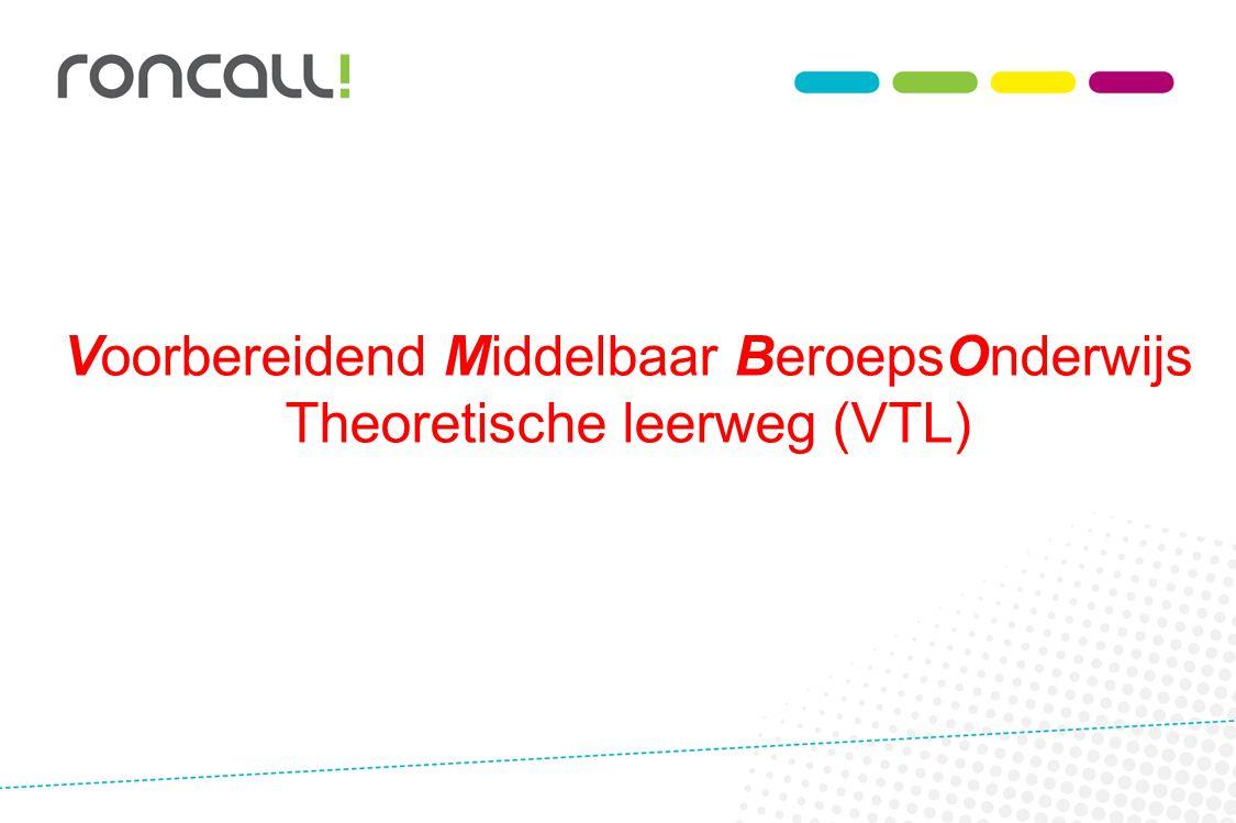 VTL Voorbereidend Middelbaar BeroepsOnderwijs Theoretische leerweg (VTL)