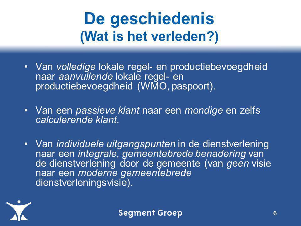 •Van volledige lokale regel- en productiebevoegdheid naar aanvullende lokale regel- en productiebevoegdheid (WMO, paspoort).