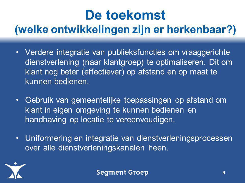 •Verdere integratie van publieksfuncties om vraaggerichte dienstverlening (naar klantgroep) te optimaliseren.