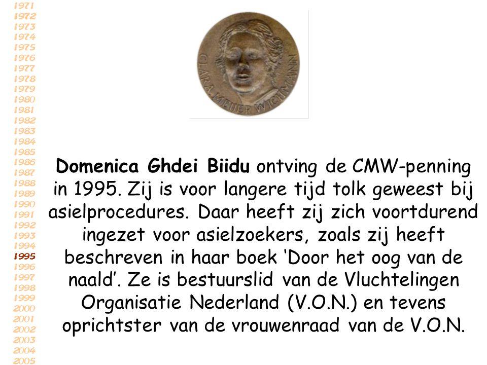 Domenica Ghdei Biidu ontving de CMW-penning in 1995. Zij is voor langere tijd tolk geweest bij asielprocedures. Daar heeft zij zich voortdurend ingeze
