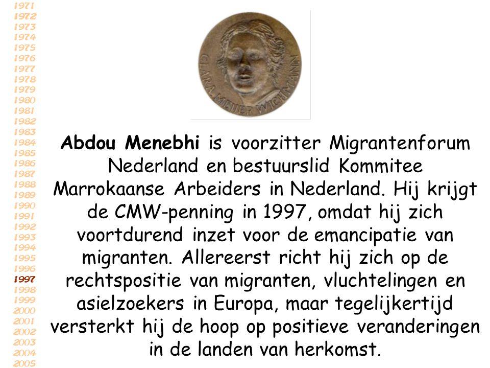 Abdou Menebhi is voorzitter Migrantenforum Nederland en bestuurslid Kommitee Marrokaanse Arbeiders in Nederland. Hij krijgt de CMW-penning in 1997, om