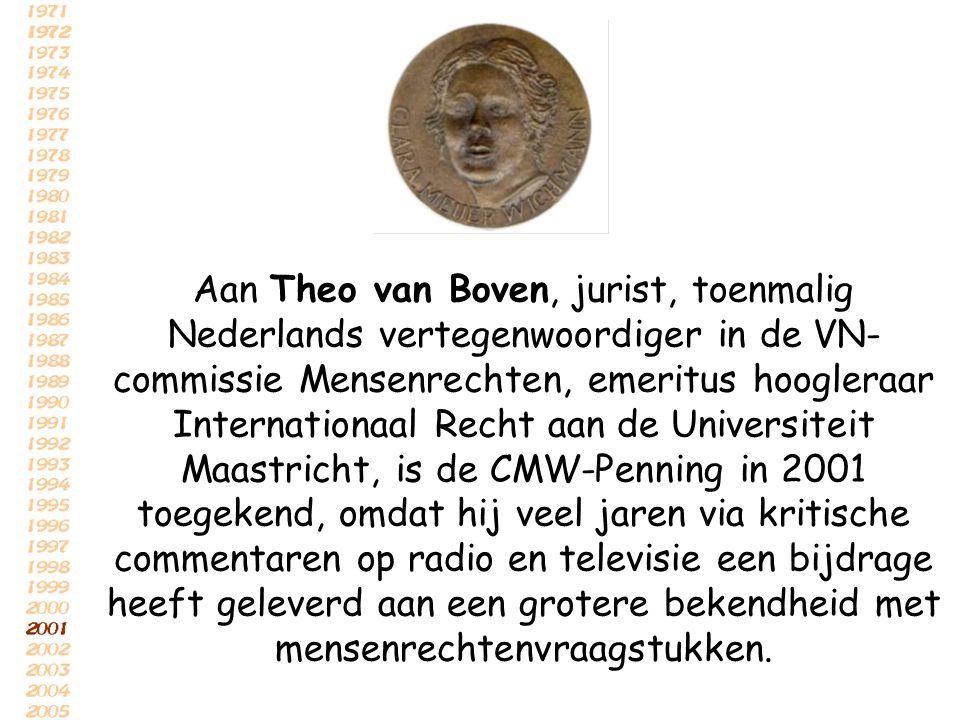 Aan Theo van Boven, jurist, toenmalig Nederlands vertegenwoordiger in de VN- commissie Mensenrechten, emeritus hoogleraar Internationaal Recht aan de