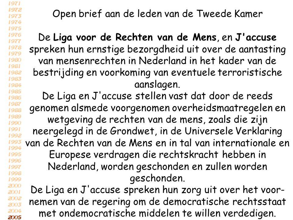 Open brief aan de leden van de Tweede Kamer De Liga voor de Rechten van de Mens, en J'accuse spreken hun ernstige bezorgdheid uit over de aantasting v