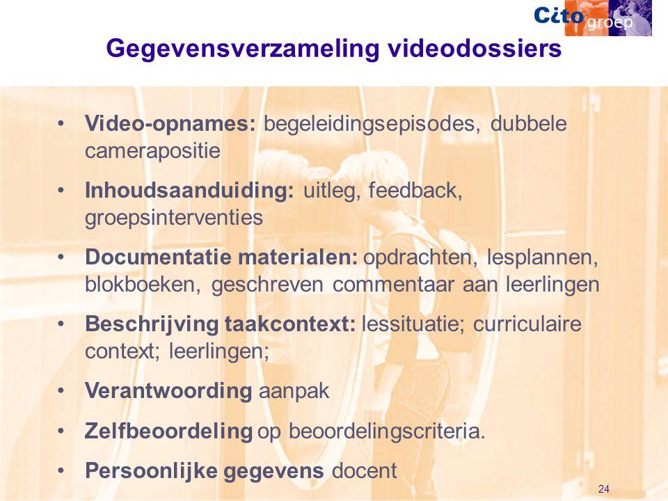 24 Gegevensverzameling videodossiers •Video-opnames: begeleidingsepisodes, dubbele camerapositie •Inhoudsaanduiding: uitleg, feedback, groepsintervent