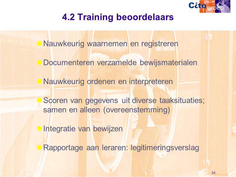 34 4.2 Training beoordelaars  Nauwkeurig waarnemen en registreren  Documenteren verzamelde bewijsmaterialen  Nauwkeurig ordenen en interpreteren 